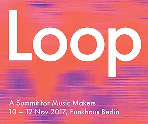 The Ableton Loop Summit- Berlin, Germany